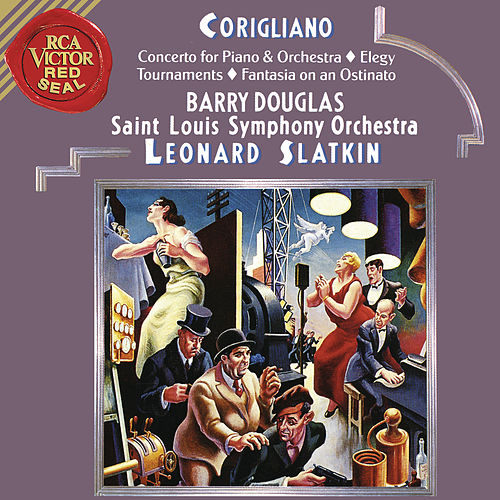 Corigliano: Tournaments & Fantasia on an Ostinato & Elegy & Concerto for Piano and Orchestra de Leonard Slatkin