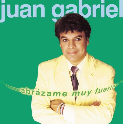 Abrazame Muy Fuerte de Juan Gabriel
