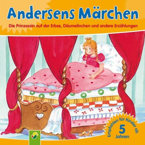 Andersens Märchen (Die Prinzessin auf der Erbse, Däumelinchen und andere Erzählungen) von Hans Christian Andersen
