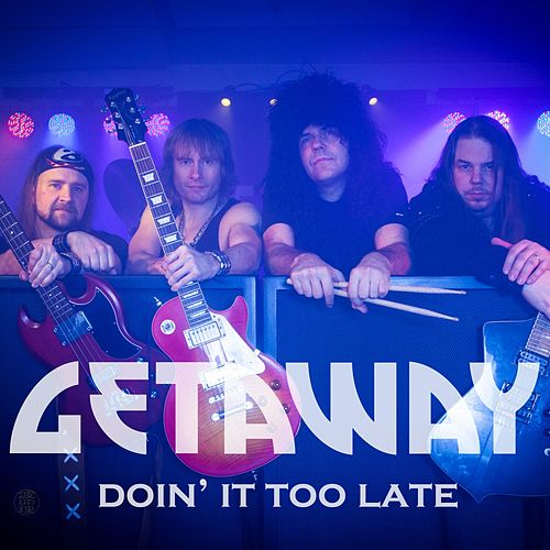 Doing It Too Late by Getaway