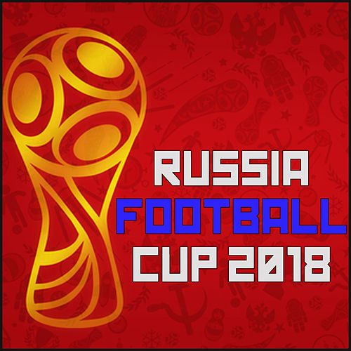 Russian Football Cup 2018 by Various Artists