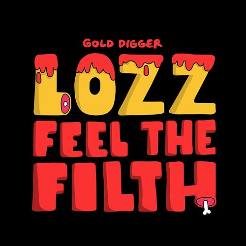 Feel the Filth by Lozz