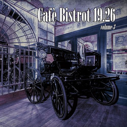 Café Bistrot 19.26, Vol. 3 de Vincenzo Lo Monaco Maela Chiappini with Lorenzo Del Pero
