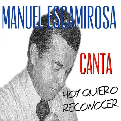 Hoy Quiero Reconocer de Manuel Escamirosa