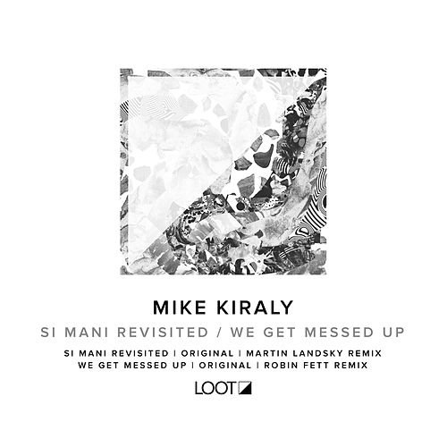 Si Mani Revisited / We Get Messed Up by Mike Kiraly
