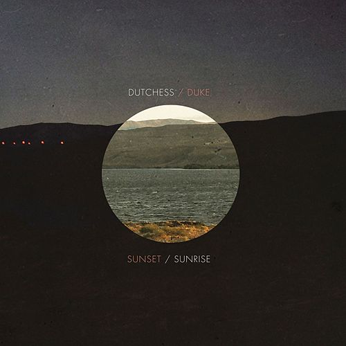 Sunset / Sunrise by The Dutchess And The Duke