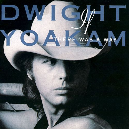 If There Was A Way von Dwight Yoakam