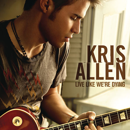 Live Like We're Dying de Kris Allen