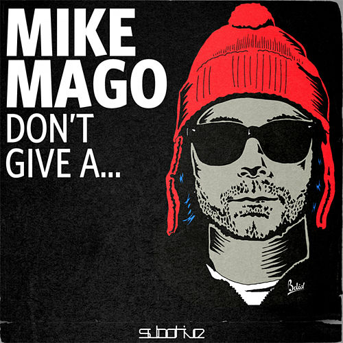 Don't Give A von Mike Mago