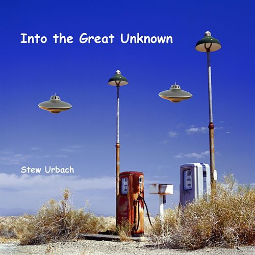 Into the Great Unknown von Stew Urbach