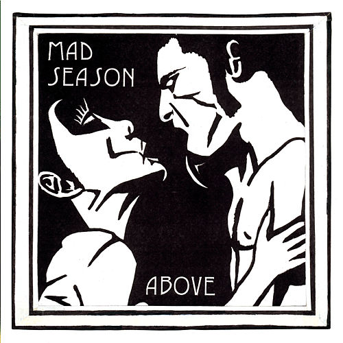 Above de Mad Season
