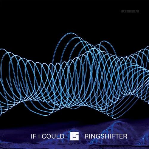If I Could / Ringshifter von Mefjus