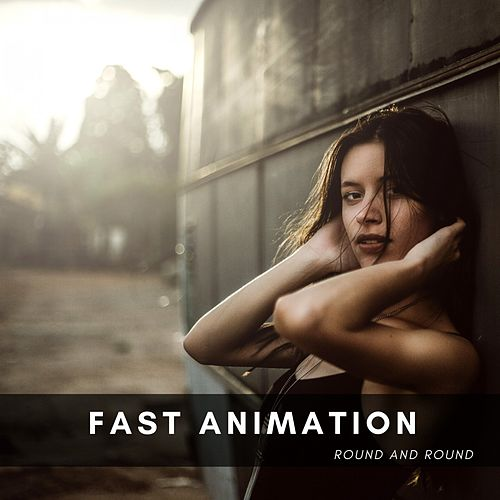 Round and Round de Fast Animation
