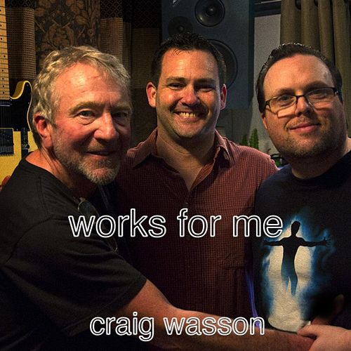 Works for Me by Craig Wasson