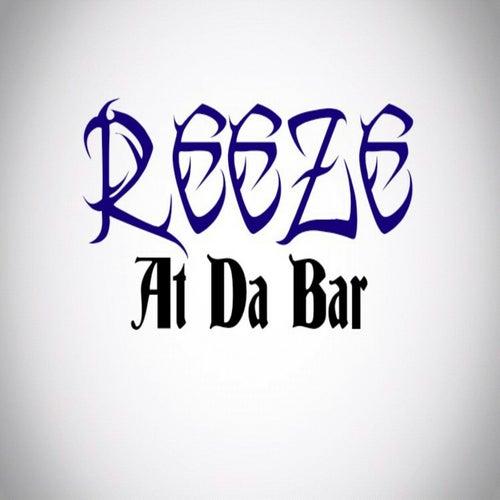 At Da Bar by Reeze