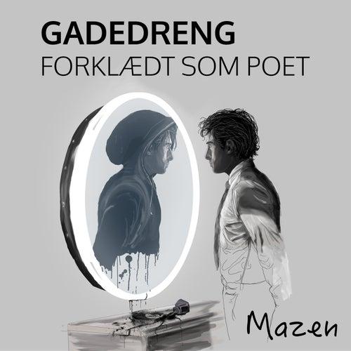 Gadedreng Forklædt Som Poet by Mazen