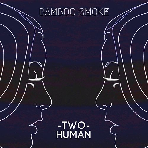 Two Human by Bamboo Smoke