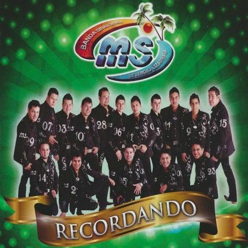 Recordando de Banda Sinaloense MS de Sergio Lizarraga