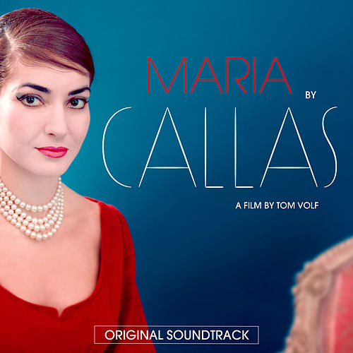 Maria by Callas (Original Motion Picture Soundtrack) by Various Artists