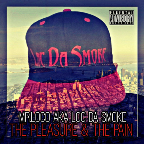 The Pleasure & the Pain by Mr. Loco