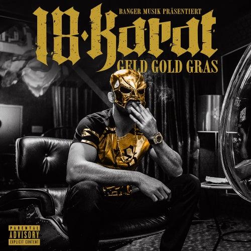 Geld Gold Gras (Deluxe Edition) von 18 Karat