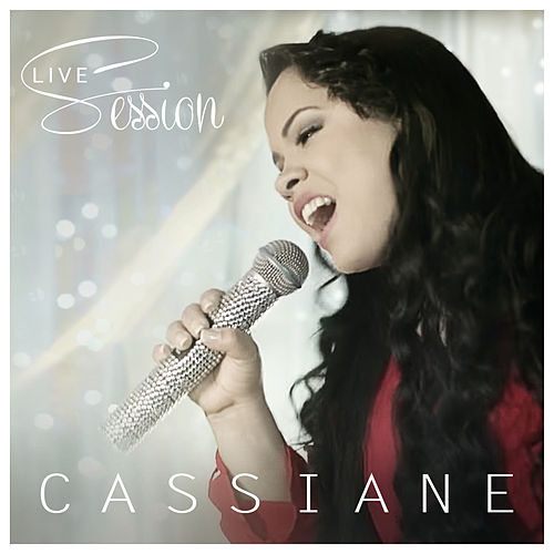 Cassiane Live Session by Cassiane