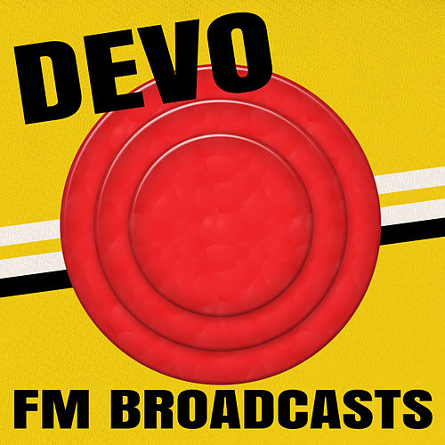 Devo - FM Broadcasts by DEVO