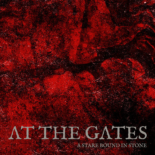 A Stare Bound in Stone by At the Gates