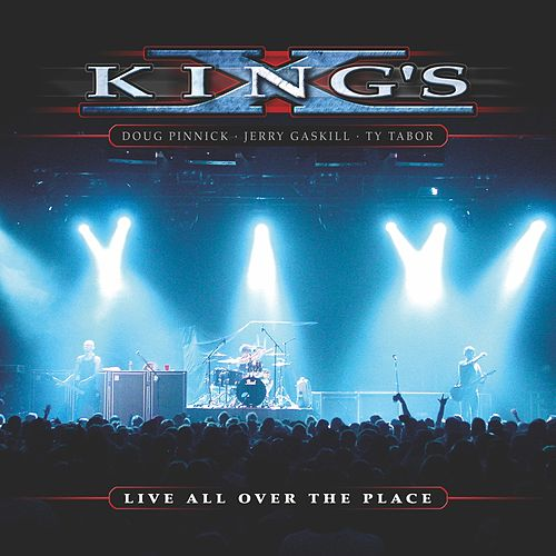 Live All over the Place by King's X