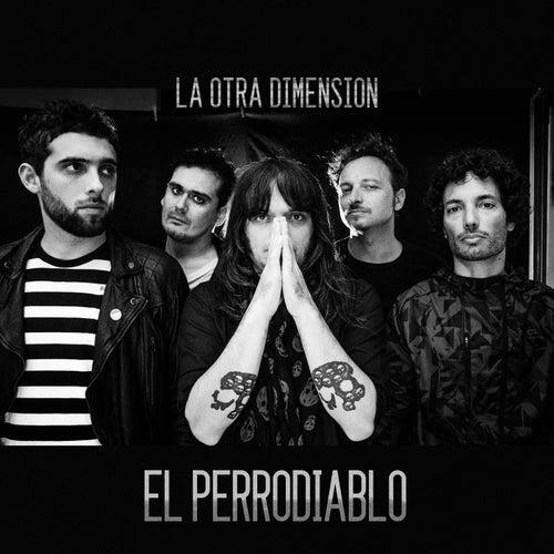 La Otra Dimension by El Perrodiablo