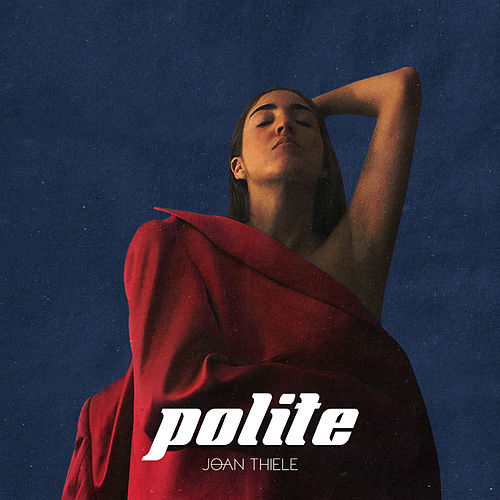 Polite by Joan Thiele
