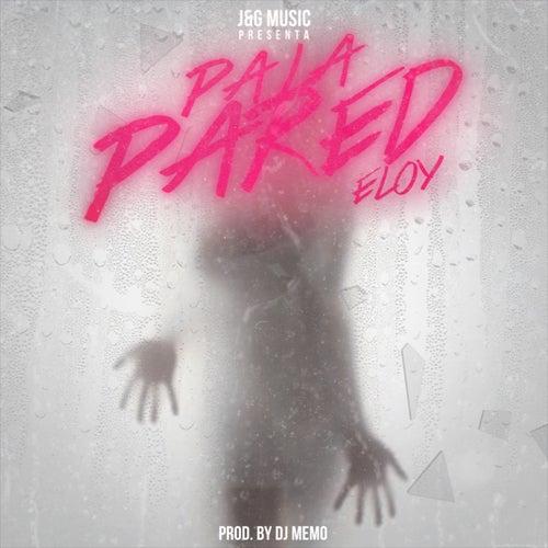 Pa' la Pared von Eloy