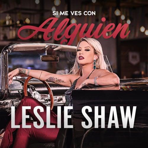 Si Me Ves Con Alguien by Leslie Shaw