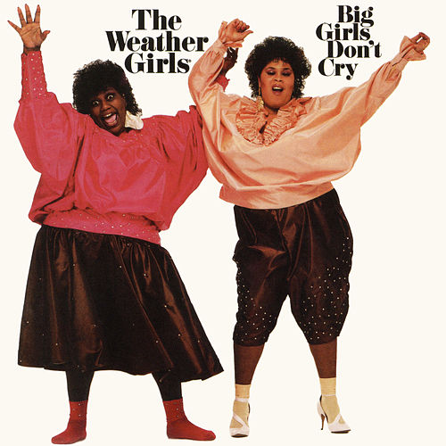 Big Girls Don't Cry von The Weather Girls