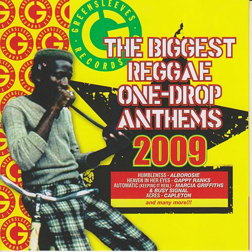 The Biggest Reggae One-Drop Anthems 2009 by Various Artists