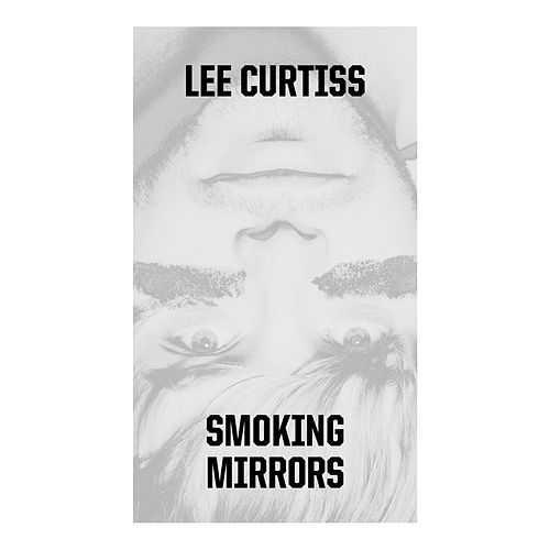 Smoking Mirrors von Lee Curtiss