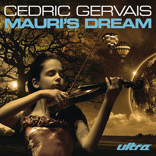 Mauri's Dream by Cedric Gervais