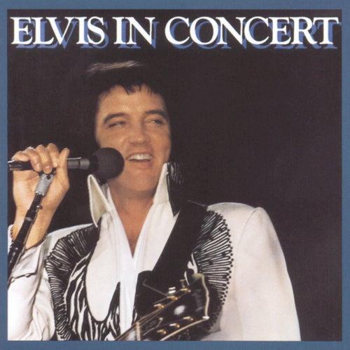 Elvis In Concert by Elvis Presley