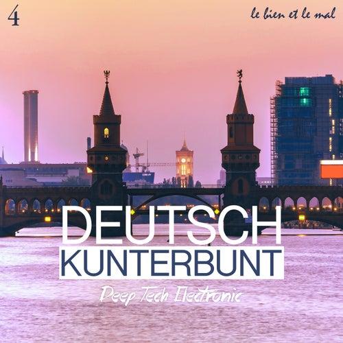 Deutsch Kunterbunt, Vol. 4 - Deep, Tech, Electronic von Various Artists