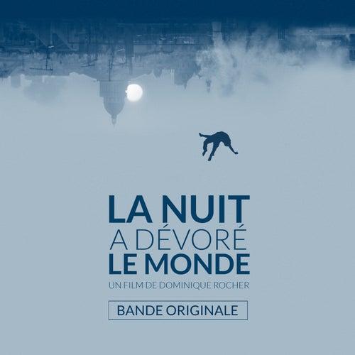 La nuit a dévoré le monde (Bande originale du film) by Various Artists