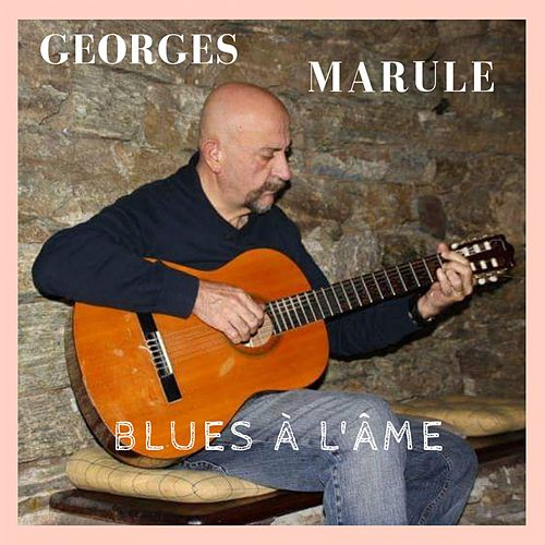 Blues à l'âme de Georges Marule