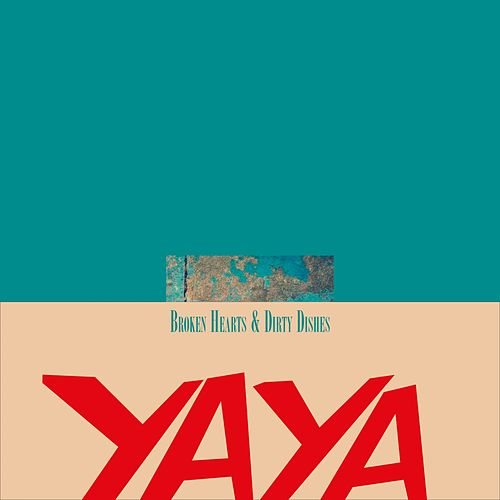 Broken Hearts & Dirty Dishes by Ya-Ya