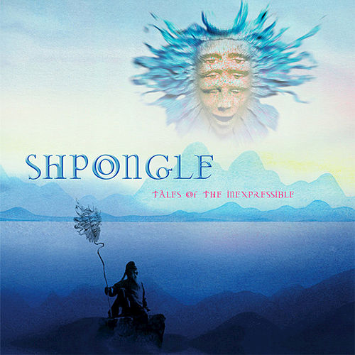 Tales of the Inexpressible von Shpongle