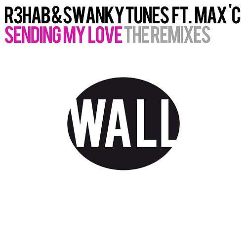 Sending My Love (feat. Max C) (The Remixes) di R3HAB