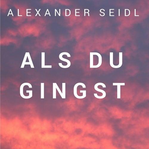 Als du gingst by Alexander Seidl