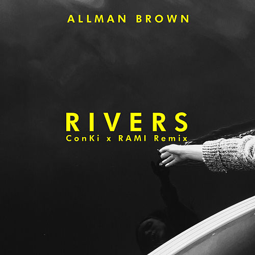 Rivers (Conki X Rami Remix) de Allman Brown