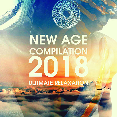 New Age Compilation 2018 - Ultimate Relaxation de Various Artists