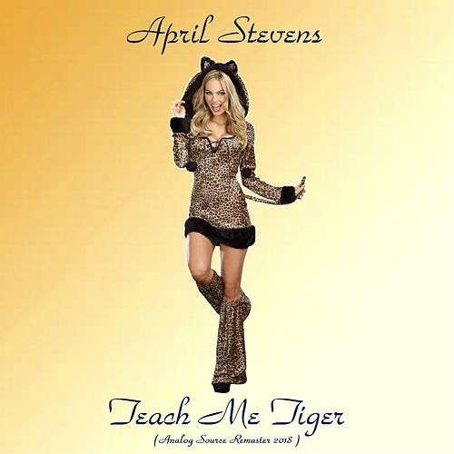Teach Me Tiger (Analog Source Remaster 2018) by April Stevens