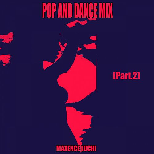 Pop and Dance Mix 2018, Pt. 2 de Maxence Luchi