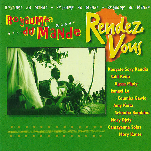 Rendez-vous Royaume du Mandé de Various Artists